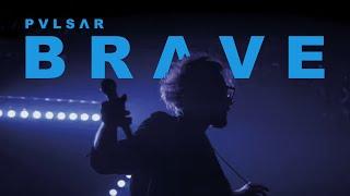 PVLSAR - BRAVE (Official Music Video)