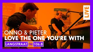 Langstraat FM Live - Onno en Pieter - Love The One You With