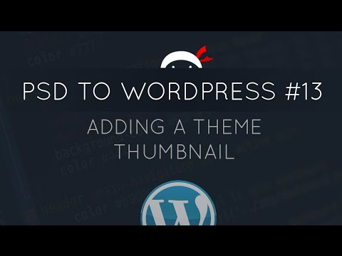 PSD to WordPress Tutortial #13 - Adding a Theme Thumbnail