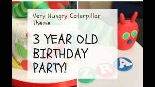 3 Year Old Birthday Party | The Very Hungry Caterpillar Theme