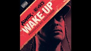 A-Wax ft. E-40 – Wake Up (Prod. Southside808Mafia)