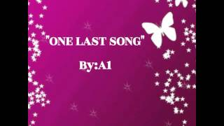 One Last Song with Lyrics ..By:A1