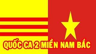 Quốc ca Việt Nam 2 miền Nam - Bắc