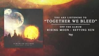 Sirens and Sailors - Together We Bleed (Track Video)