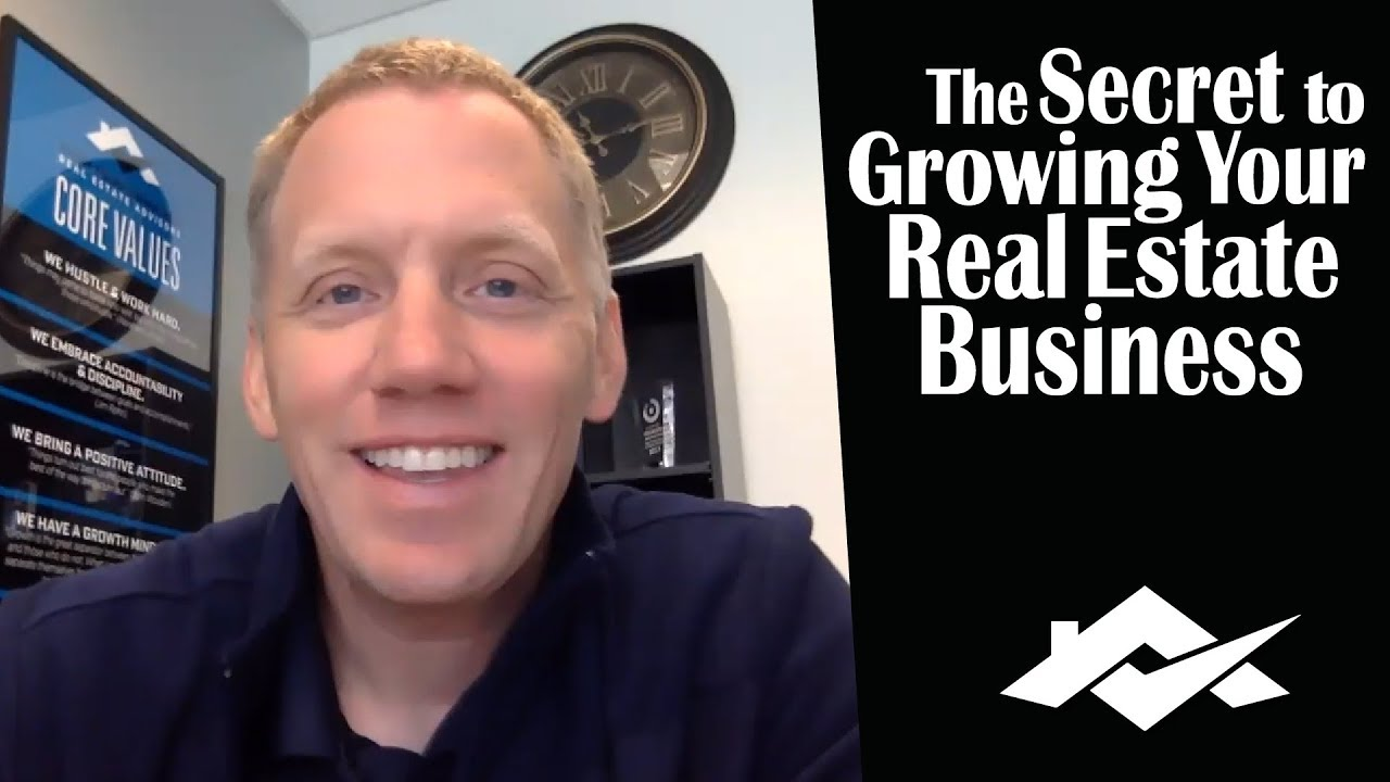 The Secret to Growing Your Real Estate Business