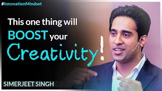 How to get better IDEAS by Simerjeet Singh | Creating an Innovation Mindset  | Innovative Ideas