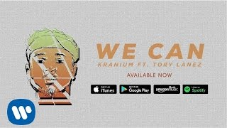 Kranium - We Can Ft. Tory Lanez