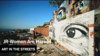 JR   Women Are Heroes (Brazil)   Art In The Streets   MOCAtv Ep. 3
