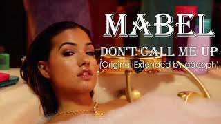 Mabel   Don't Call Me Up (Original Extended By Adooph) #Mabel #DontCallMeUp #Extended