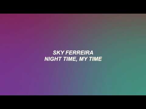 Sky Ferreira – Night Time, My Time | Lyrics