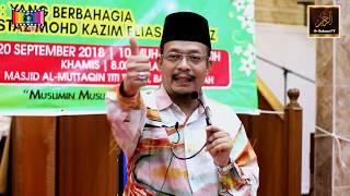 Ustaz Kazim Elias - Jadilah Orang Yang Baik AKHLAK