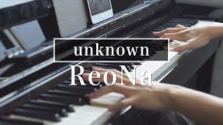 【ピアノ】「unknown / ReoNa」を弾いてみた (Piano Cover)