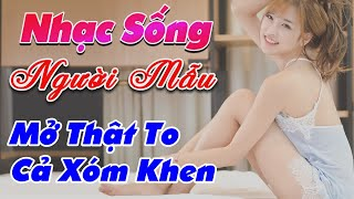 nhac-song-de-me-2020-lk-nhac-song-tru-tinh-remix-mo-that-to-ca-xom-khen