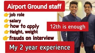 Airport Ground staff for freshers 12th only   How to be Airport Ground staff? height, weight, age