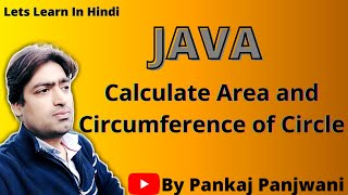 Java Program to calculate area and circumference of circle  |  Hindi