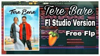 TERE BARE | KARAN RANDHAWA | SHARRY NEXUS | FL STUDIO VERSION | FREE FLP | GEET MP3