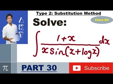 Integration Type 2 : Substitution Method : Part 30