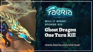 Faeria - Will It Work? EP13 - Ghost Dragon One Turn Kill