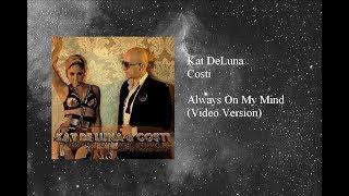 Kat DeLuna & Costi - Always On My Mind
