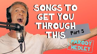 Songs for Social Distancing - Part 5 (Parody Medley)