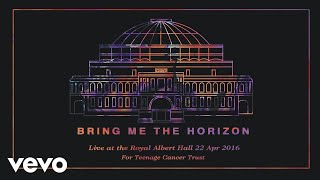 Bring Me The Horizon - Drown (Live at the Royal Albert Hall) [Official Audio]