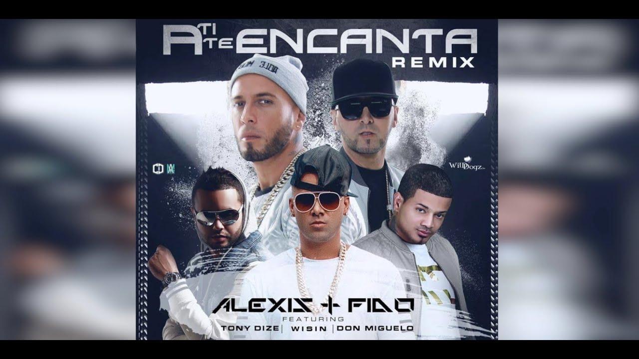 Alexis y Fido Feat Tony Dize, Wisin y Don Miguelo – A ti te encanta Remix