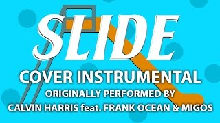 Slide (Cover Instrumental) [In the Style of Calvin Harris feat. Frank Ocean & Migos]