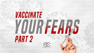 Vaccinate Your Fears : Part 2