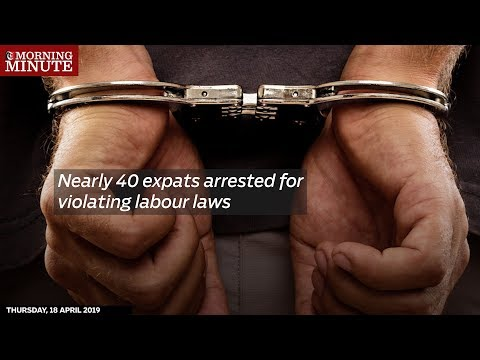 Nearly 40 expats arrested for violating labour laws