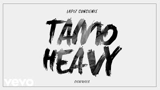 Lápiz Conciente - Tamo Heavy (Audio)