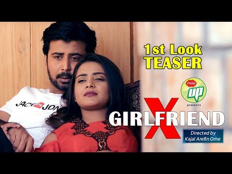 X GIRLFRIEND | Kajal Arefin Ome | ft. Afran Nisho & Tanjin Tisha | Bangla Natok 2019 | 1ST LOOK