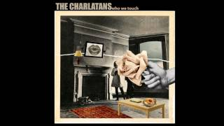 The Charlatans -  Oh!
