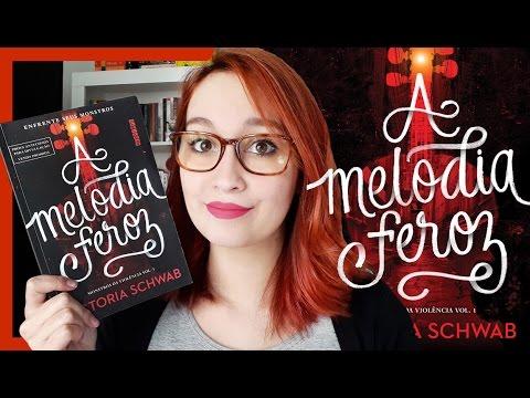 A Melodia Feroz (Victoria Schwab) | Resenhando Sonhos