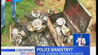 Tension high in Laikipia as police officers are accused of torching houses to flush out criminals
