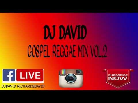 DJ DAVID GOSPEL REGGAE MIX VOL 2. (2019) BEST NEW GOSPEL REGGAE
