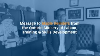 Ontario Ministry of Labour, Training & Skills Development's Message to Maple Reinders