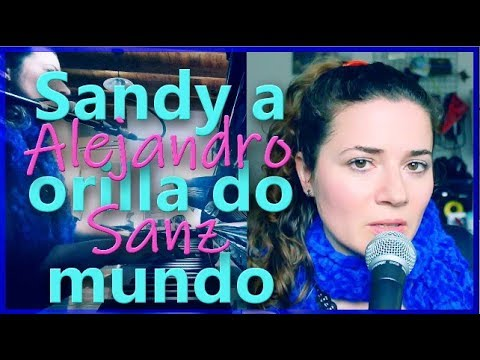 Gabriela Zapata - Sandy a orilla do mundo (Alejandro Sanz)