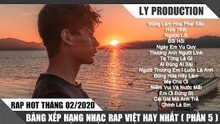 Rap Hot Việt Tháng 02/2020 - Bảng Xếp Hạng Nhạc Rap Việt Hay Nhất Tháng 02/2020 ( P5 )