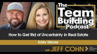 How to Get Rid of Uncertainty in Real Estate w/ Kristy Moore