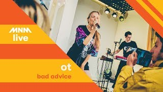 MNM LIVE: OT   Bad Advice