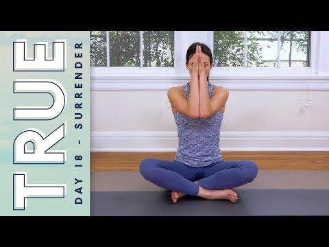 TRUE - Day 18 - SURRENDER  |  Yoga With Adriene