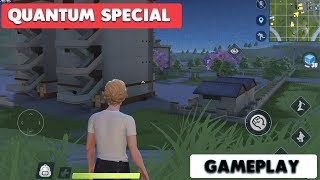 QUANTUM SPECIAL GAMEPLAY - iOS / ANDROID ( BATTLE ROYALE )