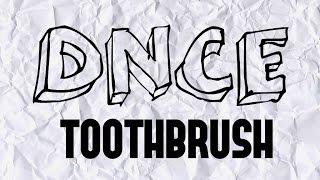 DNCE - Toothbrush lyrics
