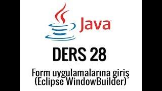 java  28  eclipse form uygulamalarına giriş
