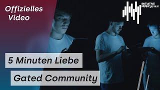 NEU: Gated Community von 5 Minuten Liebe ((jetzt ansehen))
