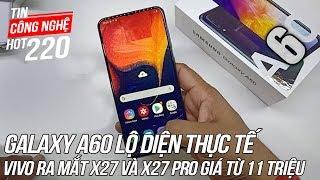 Samsung Galaxy A60 lộ diện trong video thực tế   Tin Công Nghệ Hot Số 225