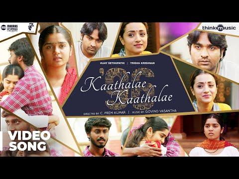 96 Kaathalae Kaathalae Video Song Vijay Sethupathi Trisha Govind Vasantha C Prem Kumar