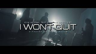 King Iso -  I Won't Quit feat. Tech N9ne and Awaiting Eli (Official Video)