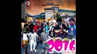 DJ DOTCOM PRESENTS THE VERY BEST OF 2016 DANCEHALL MIX CLEAN VERSION