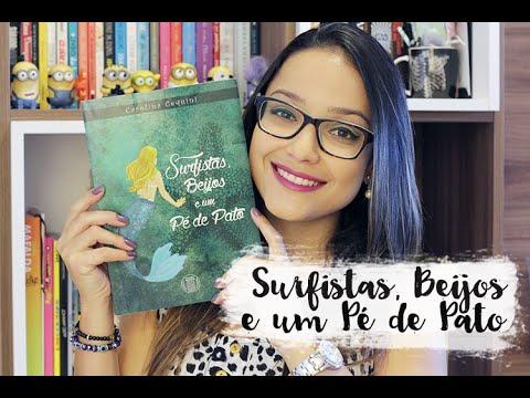 RESENHA: Surfistas, Beijos e um Pé de Pato, Carolina Cequini